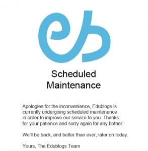 Edublogs Scheduled Maintenance
